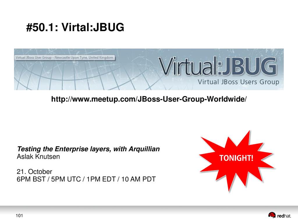 101 #50.1: Virtal:JBUG http://www.meetup.com/JB...