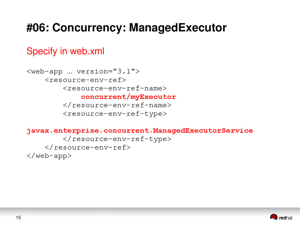 15 #06: Concurrency: ManagedExecutor <web-app …...