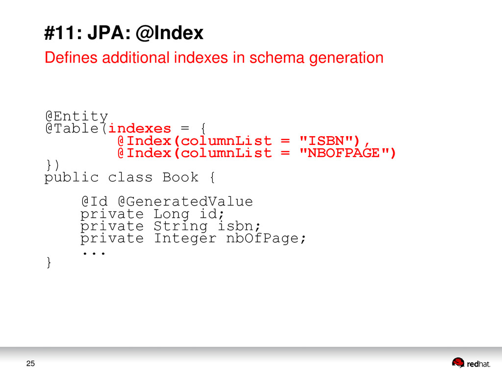 25 #11: JPA: @Index Defines additional indexes ...