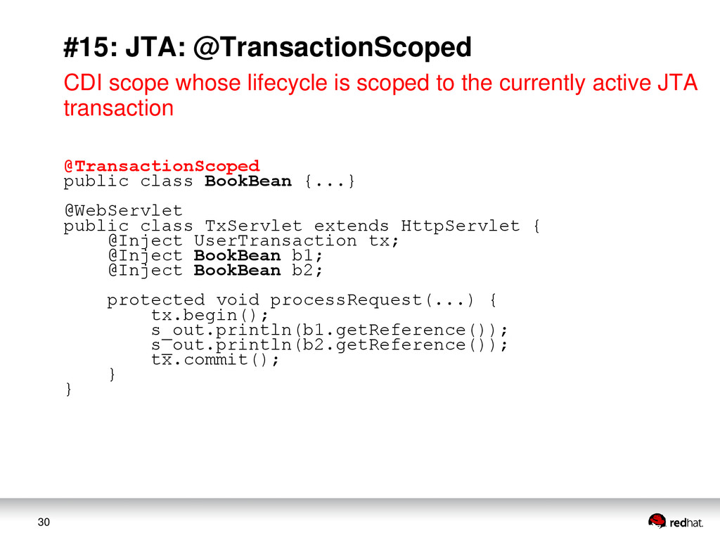30 #15: JTA: @TransactionScoped CDI scope whose...