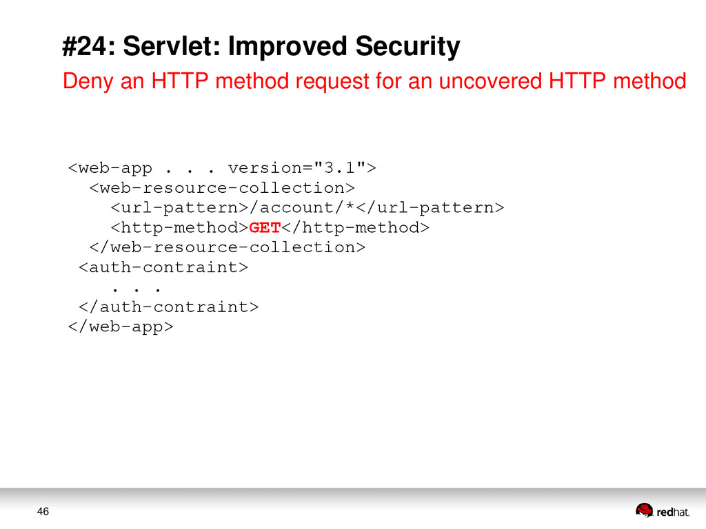 46 #24: Servlet: Improved Security <web-app . ....