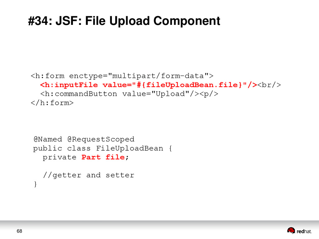 68 #34: JSF: File Upload Component <h:form enct...