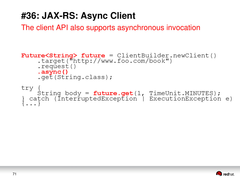 71 #36: JAX-RS: Async Client The client API als...