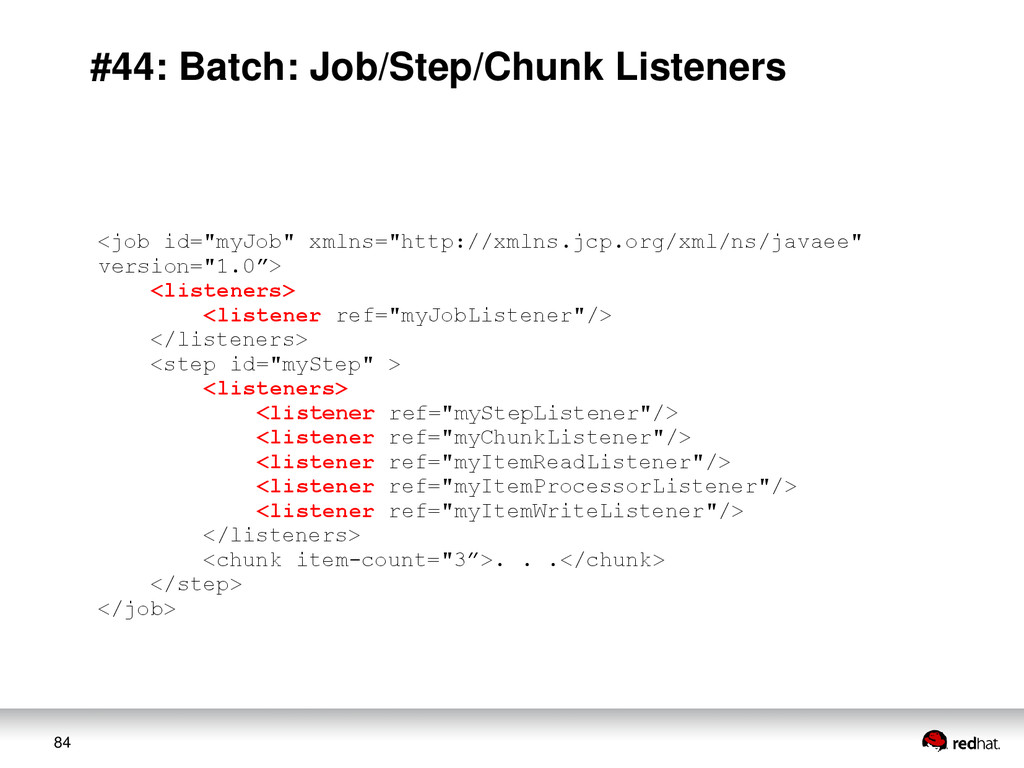 84 #44: Batch: Job/Step/Chunk Listeners <job id...