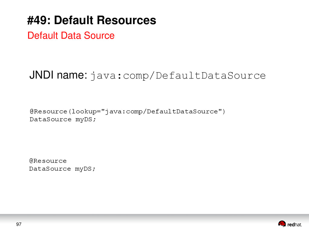 97 #49: Default Resources JNDI name: java:comp/...