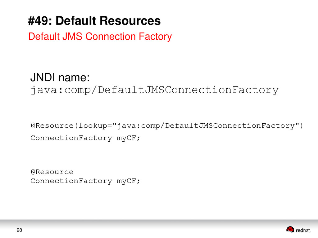98 #49: Default Resources JNDI name: java:comp/...