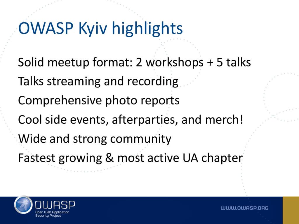 OWASP Kyiv highlights Solid meetup format: 2 wo...