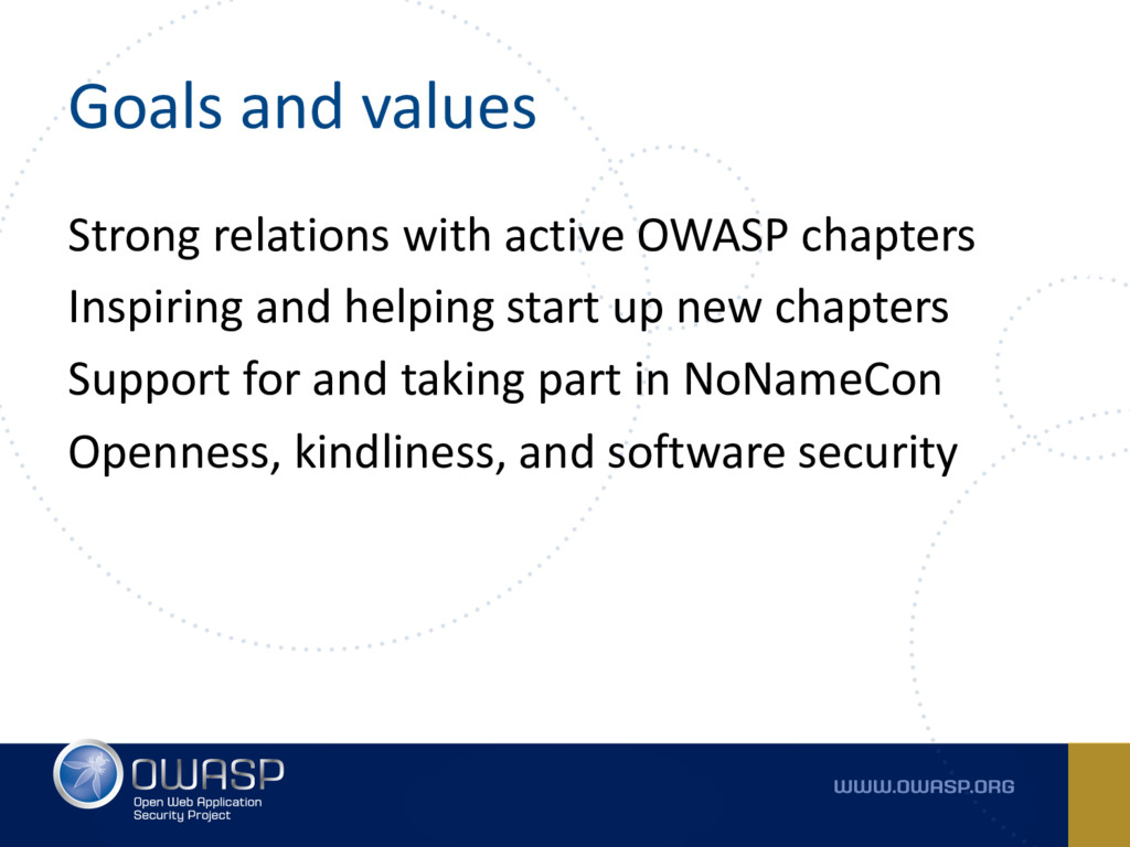 Goals and values Strong relations with active O...