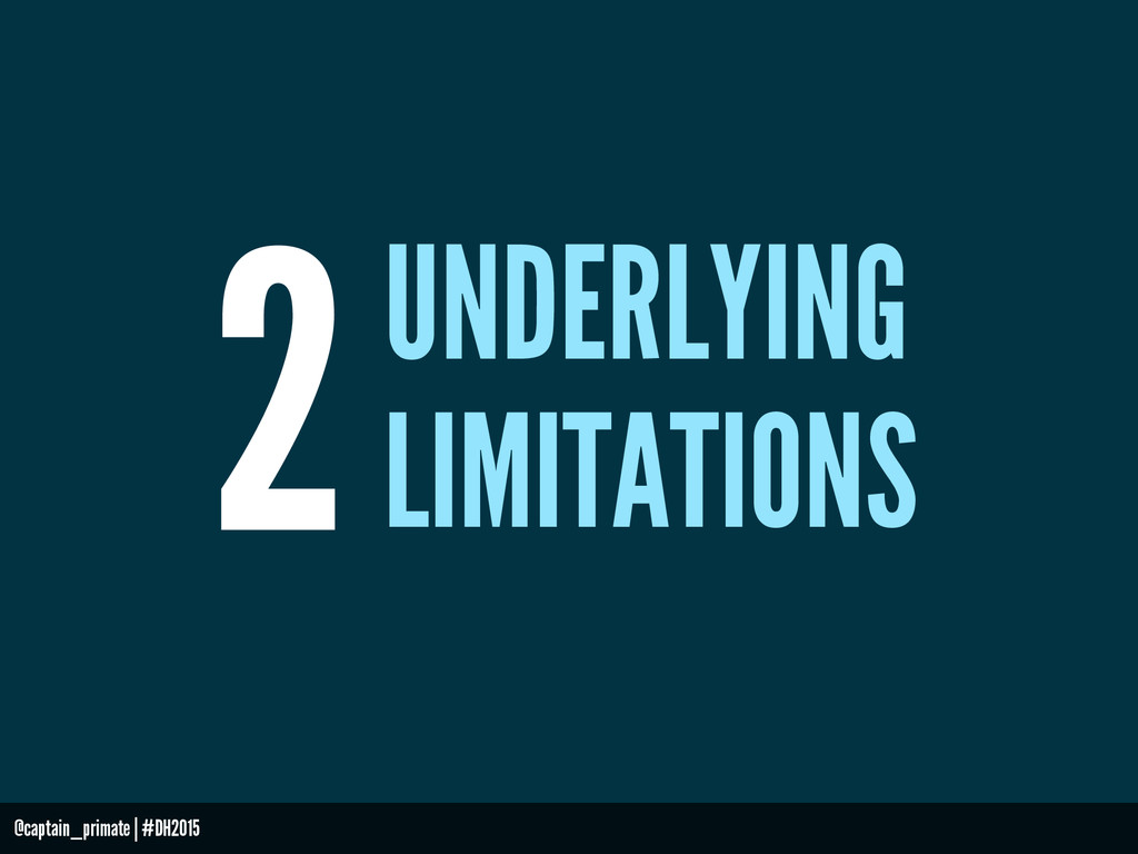2UNDERLYING LIMITATIONS @captain_primate | #DH2...