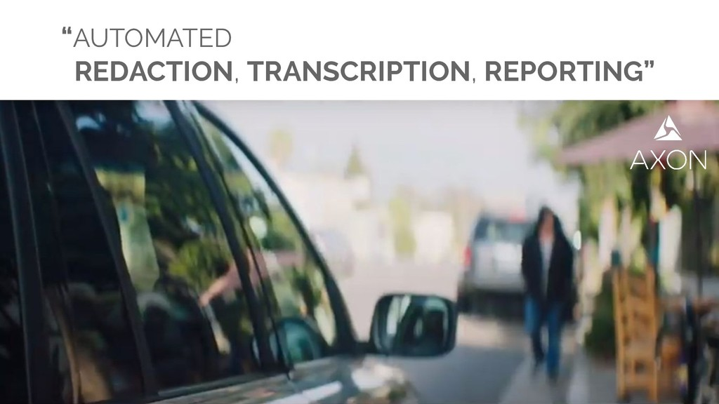 """AUTOMATED REDACTION, TRANSCRIPTION, REPORTING"""