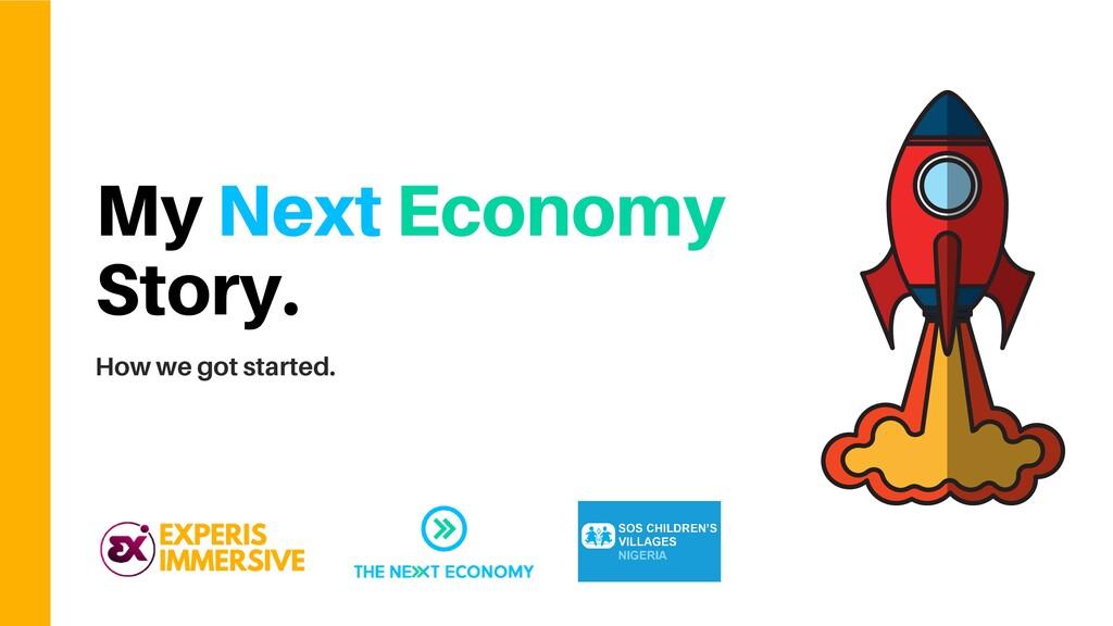 My Next Economy Story. How we got started.
