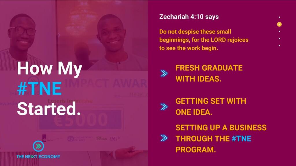 How My #TNE Started. Zechariah 4:10 says FRESH ...
