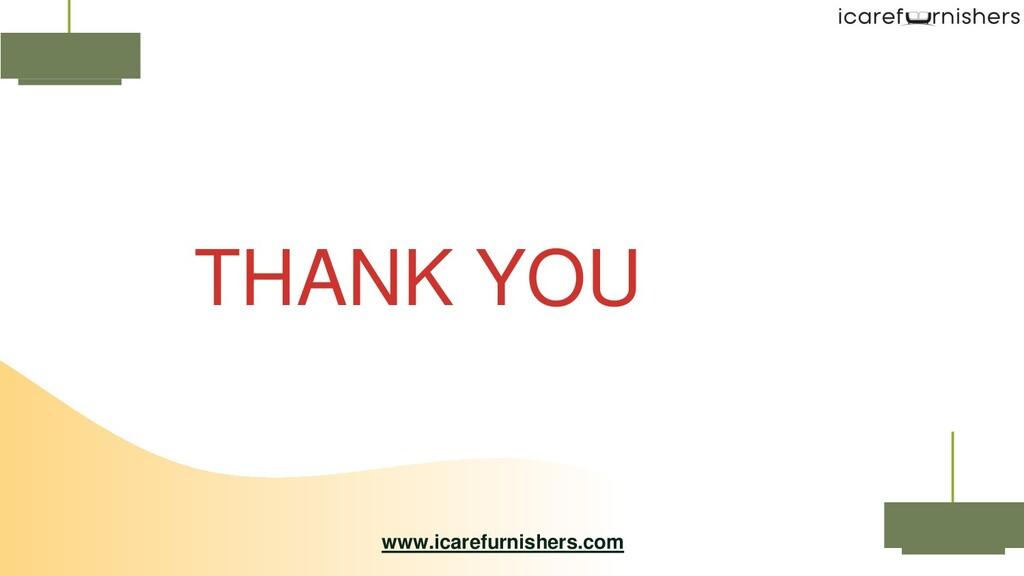 THANK YOU www.icarefurnishers.com