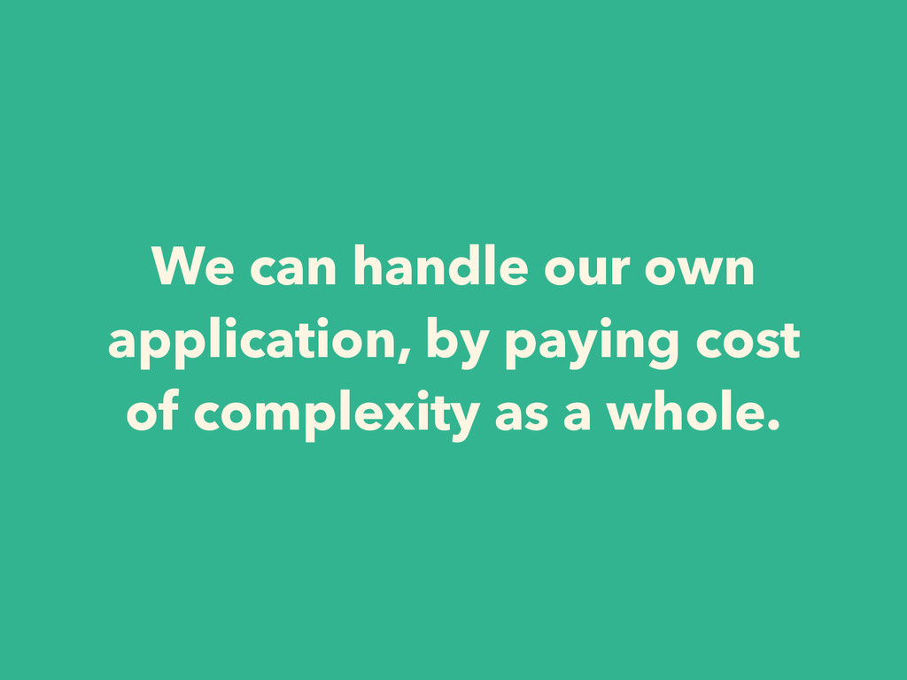 We can handle our own application, by paying co...