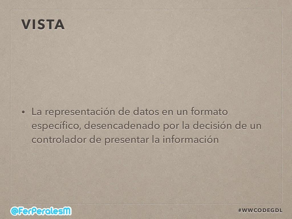 #WWCODEGDL VISTA • La representación de datos e...