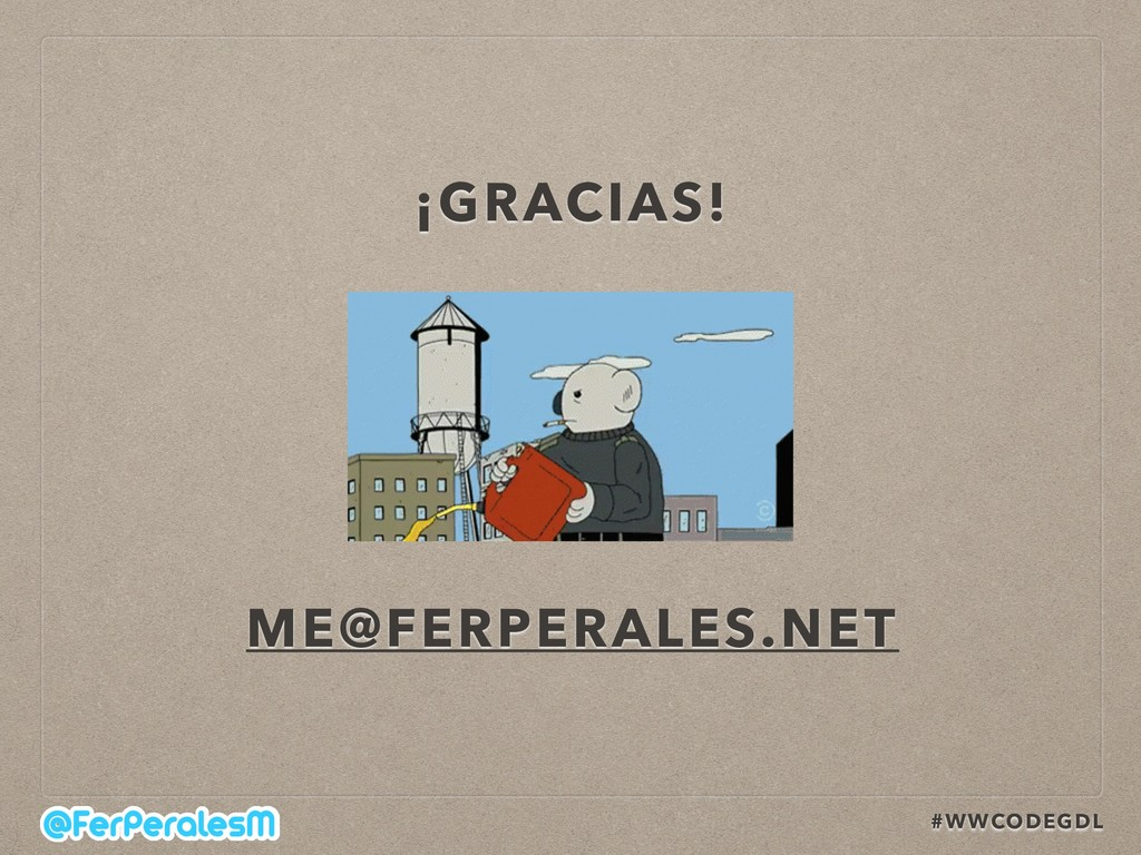 #WWCODEGDL ¡GRACIAS! ME@FERPERALES.NET