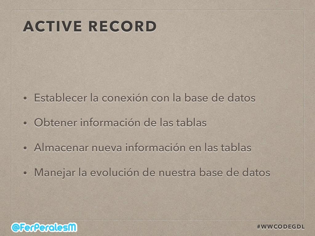 #WWCODEGDL ACTIVE RECORD • Establecer la conexi...