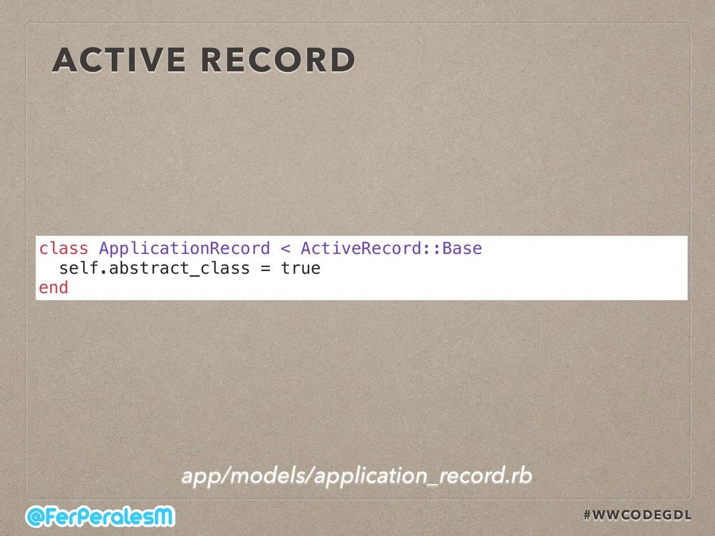 #WWCODEGDL ACTIVE RECORD class ApplicationRecor...