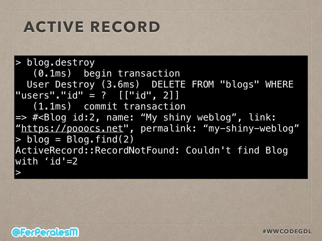 #WWCODEGDL > blog.destroy (0.1ms) begin transac...