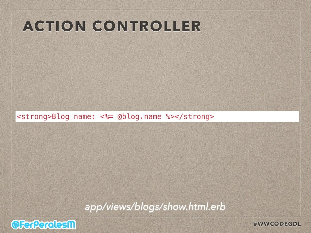 #WWCODEGDL ACTION CONTROLLER <strong>Blog name:...