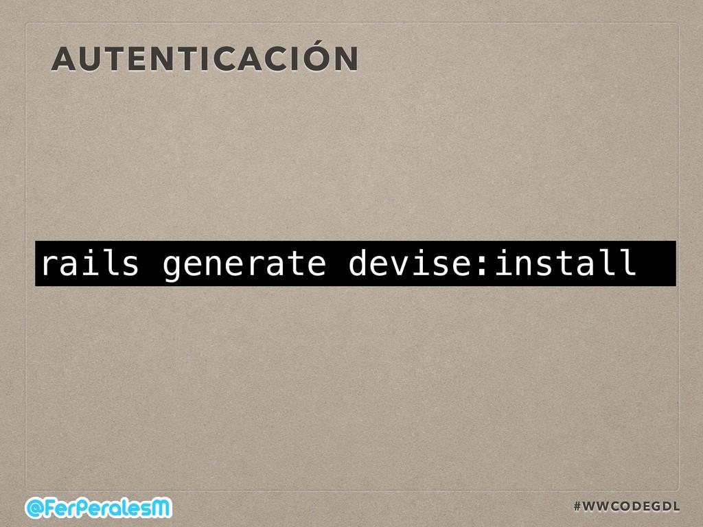 #WWCODEGDL AUTENTICACIÓN rails generate devise:...