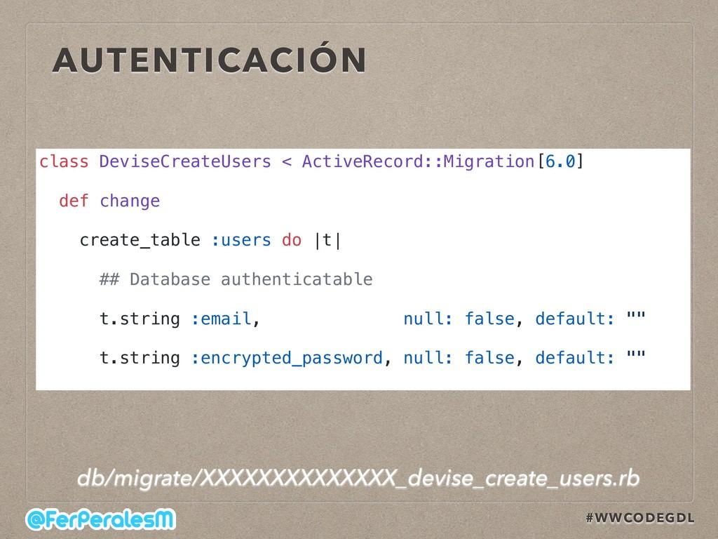 #WWCODEGDL AUTENTICACIÓN class DeviseCreateUser...