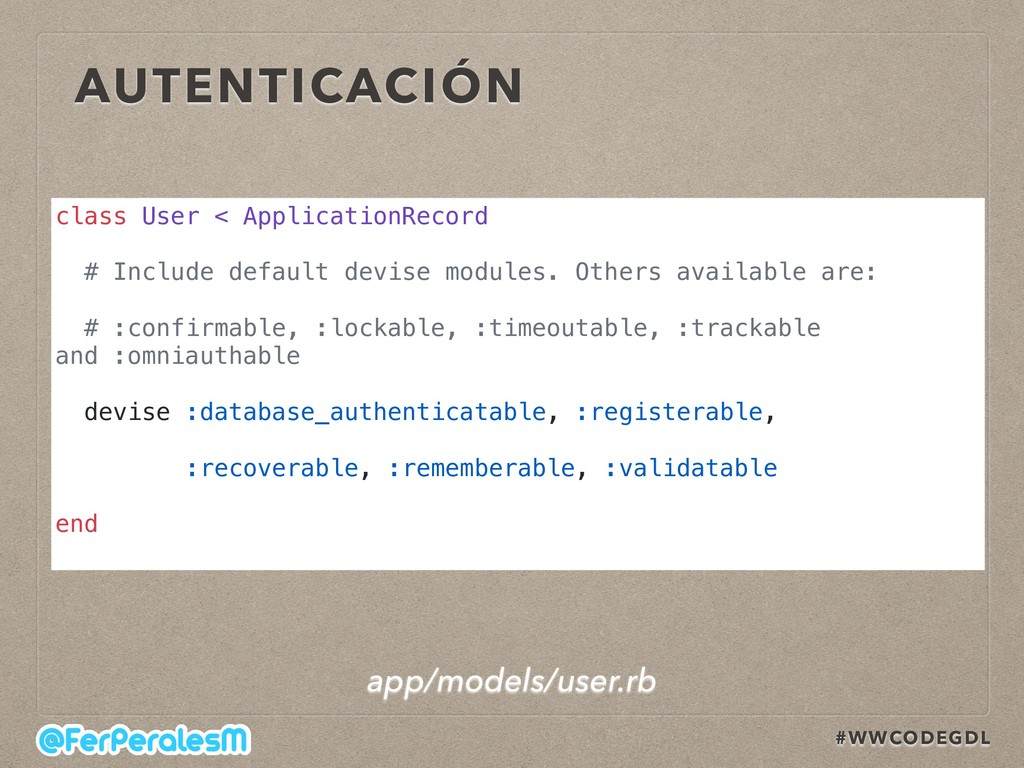 #WWCODEGDL AUTENTICACIÓN class User < Applicati...
