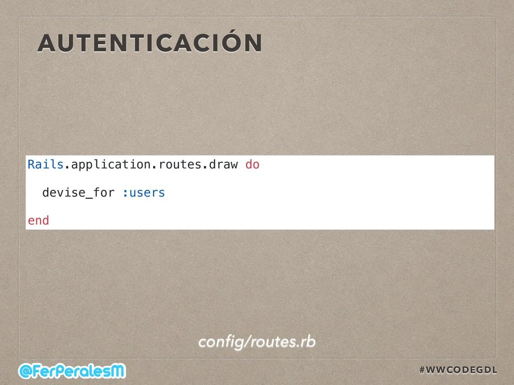 #WWCODEGDL AUTENTICACIÓN Rails.application.rout...