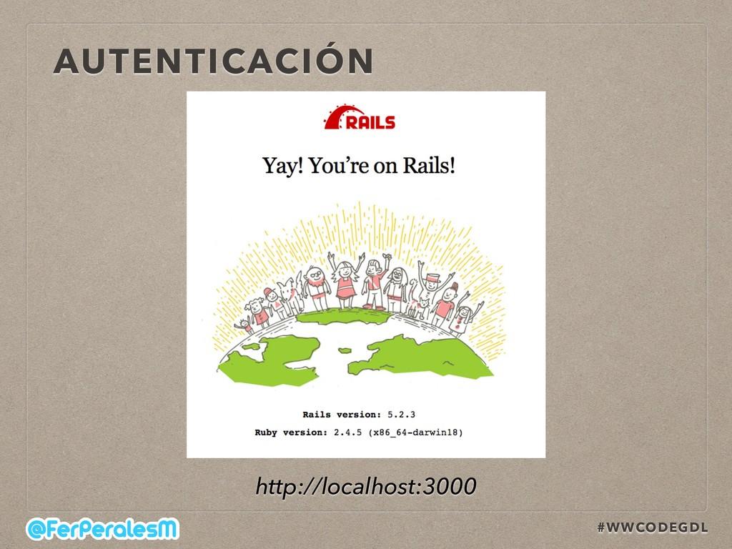 #WWCODEGDL AUTENTICACIÓN http://localhost:3000