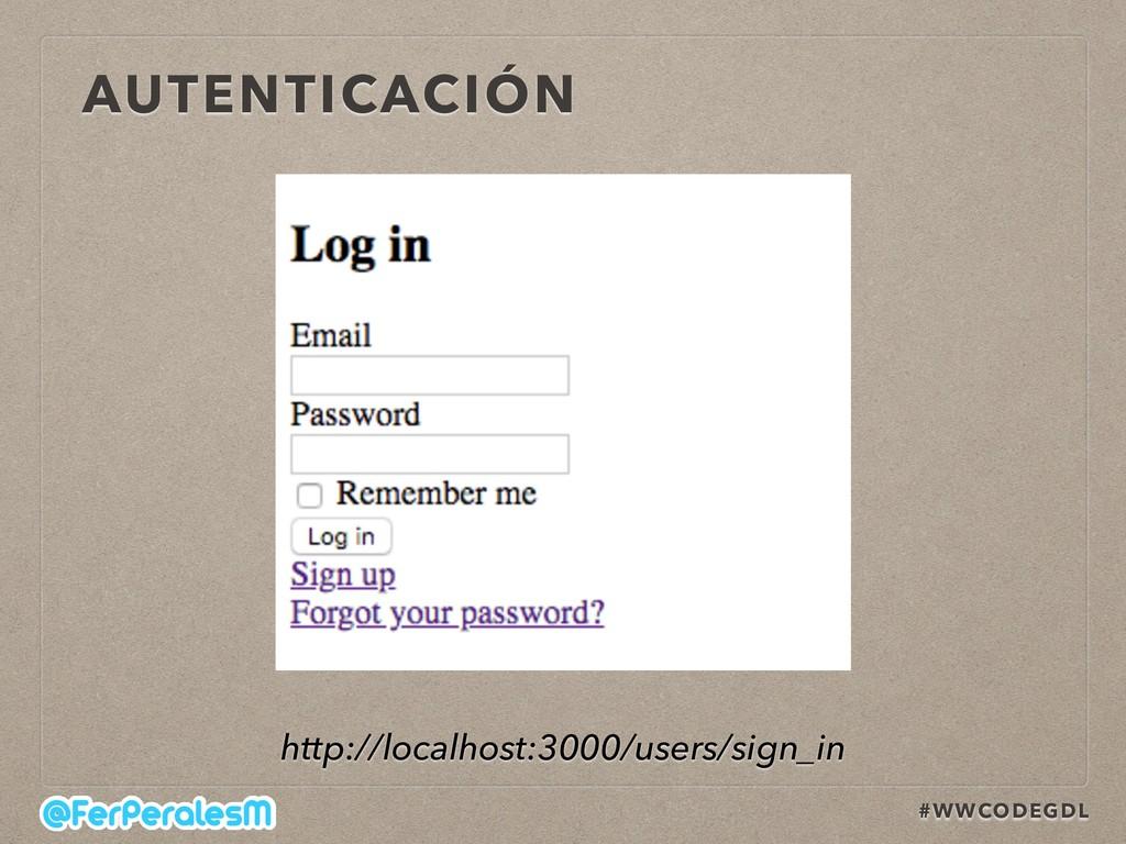#WWCODEGDL AUTENTICACIÓN http://localhost:3000/...