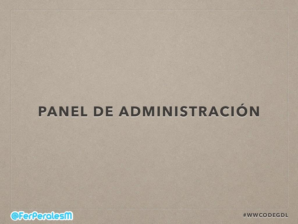 #WWCODEGDL PANEL DE ADMINISTRACIÓN