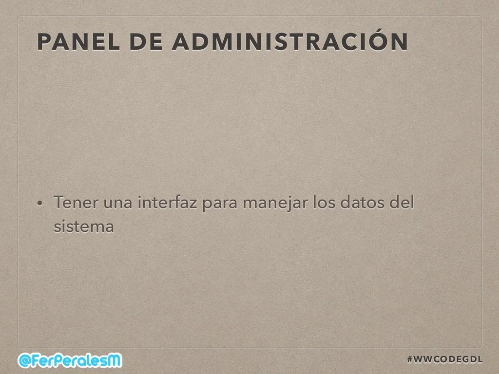 #WWCODEGDL PANEL DE ADMINISTRACIÓN • Tener una ...