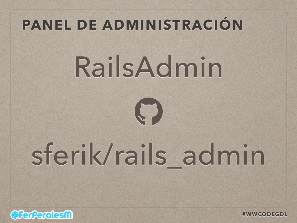 #WWCODEGDL PANEL DE ADMINISTRACIÓN RailsAdmin s...