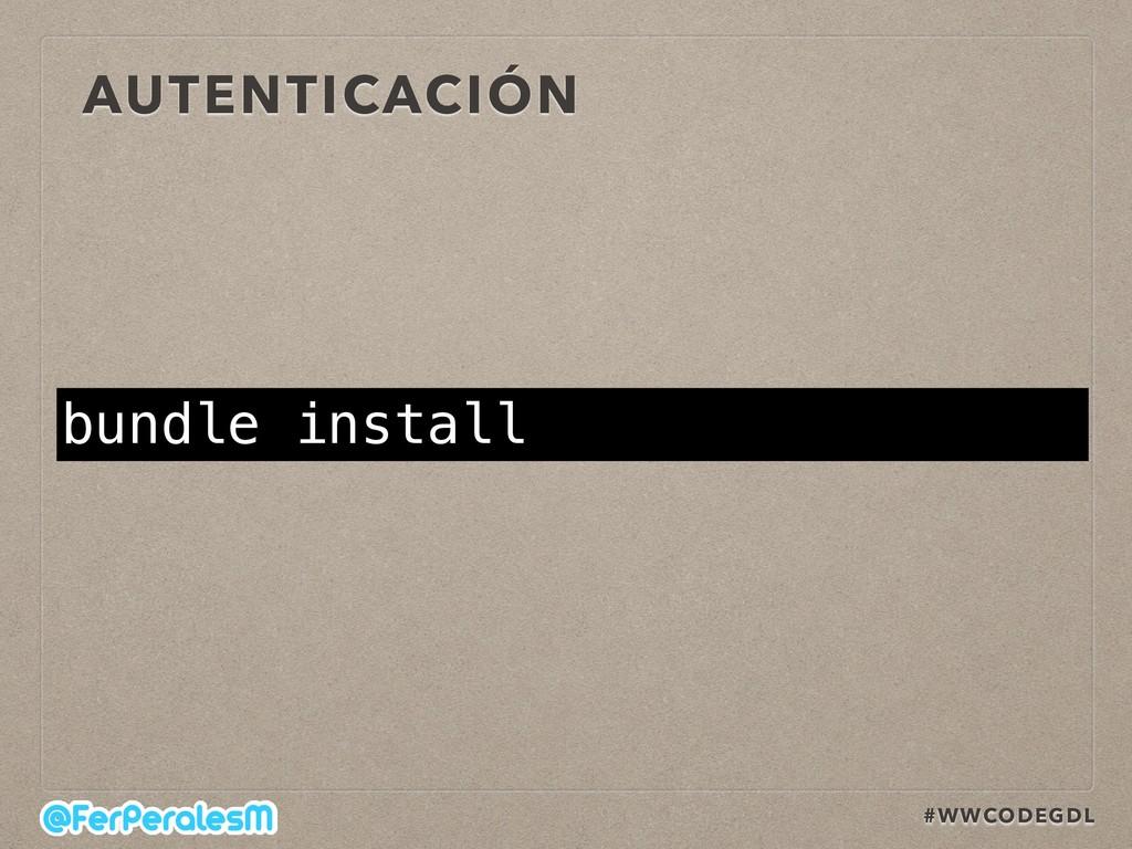 #WWCODEGDL AUTENTICACIÓN bundle install