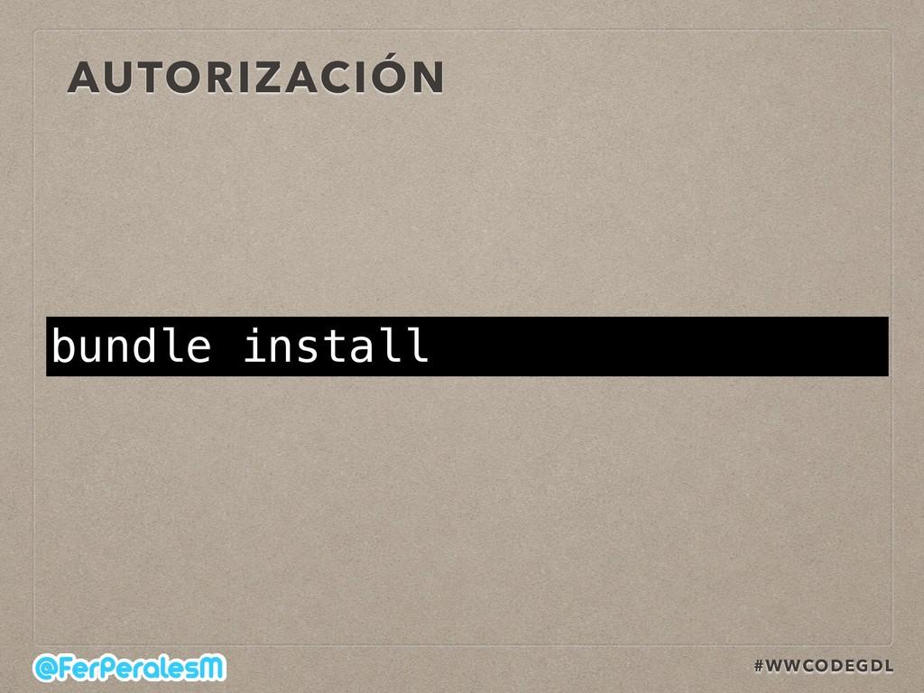 #WWCODEGDL AUTORIZACIÓN bundle install