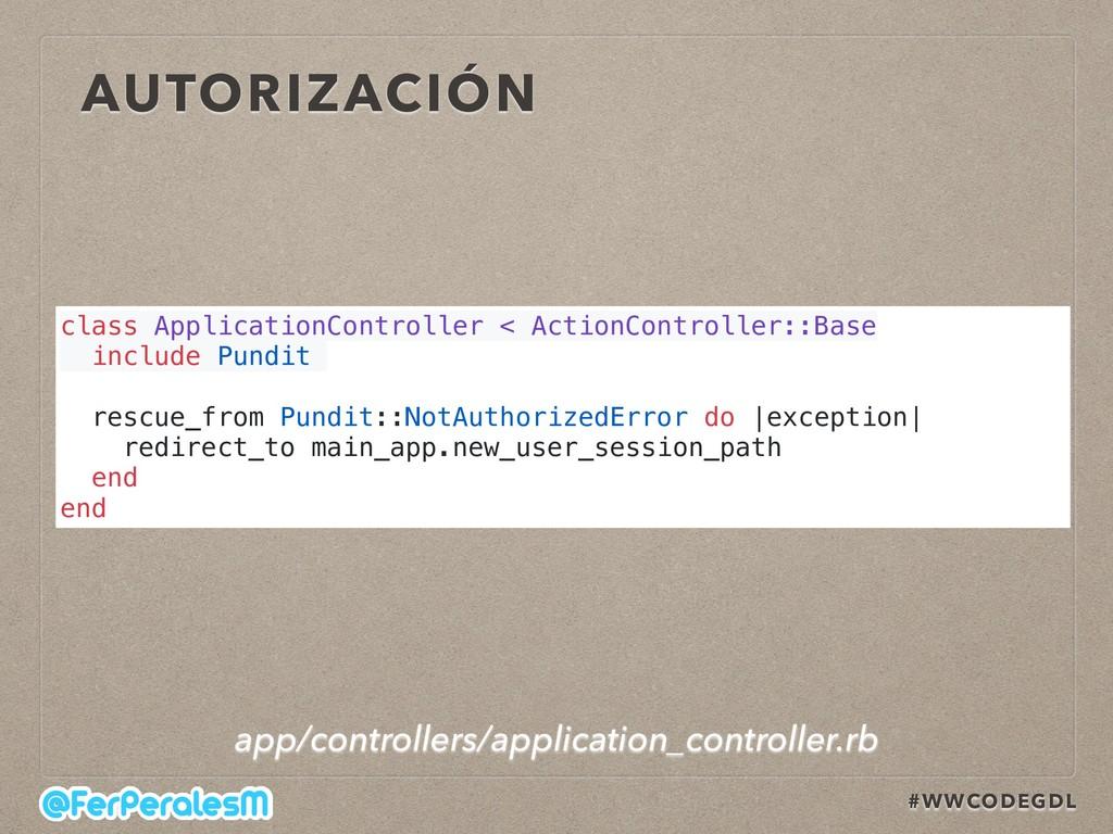 #WWCODEGDL AUTORIZACIÓN class ApplicationContro...