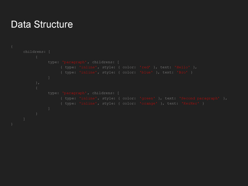 Data Structure { childrens: [ { type: 'paragrap...
