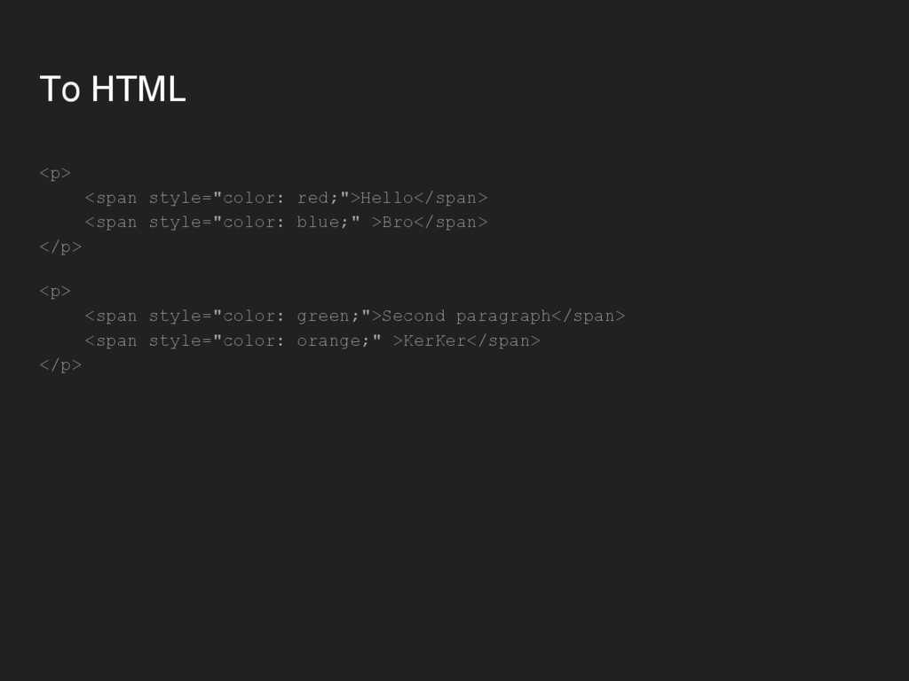 """To HTML <p> <span style=""""color: red;"""">Hello</sp..."""