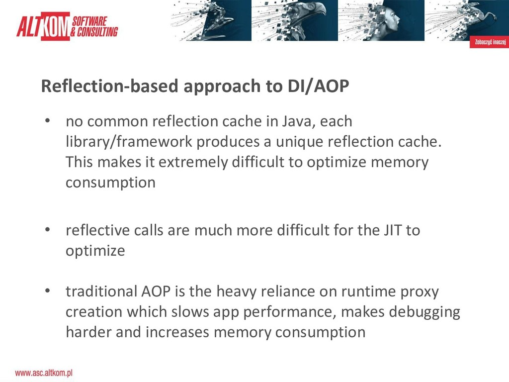 Reflection-based approach to DI/AOP • no common...
