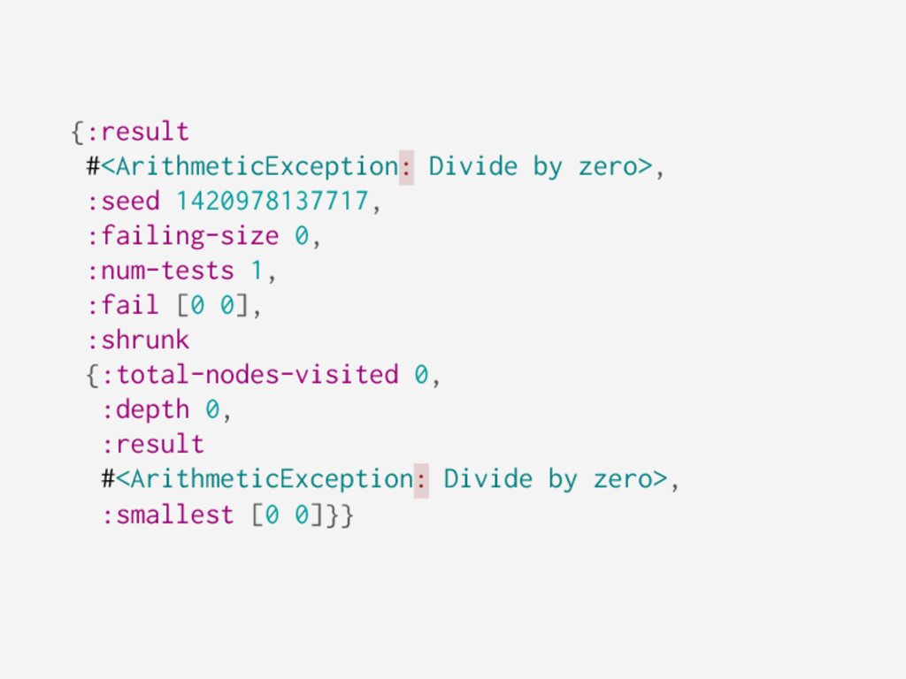 {:result #<ArithmeticException: Divide by zero>...