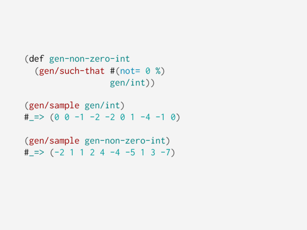 (def gen-non-zero-int (gen/such-that #(not= 0 %...