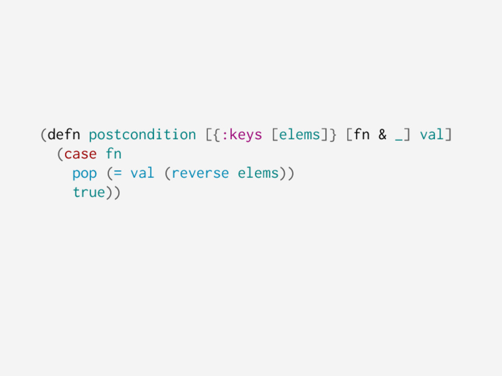 (defn postcondition [{:keys [elems]} [fn & _] v...