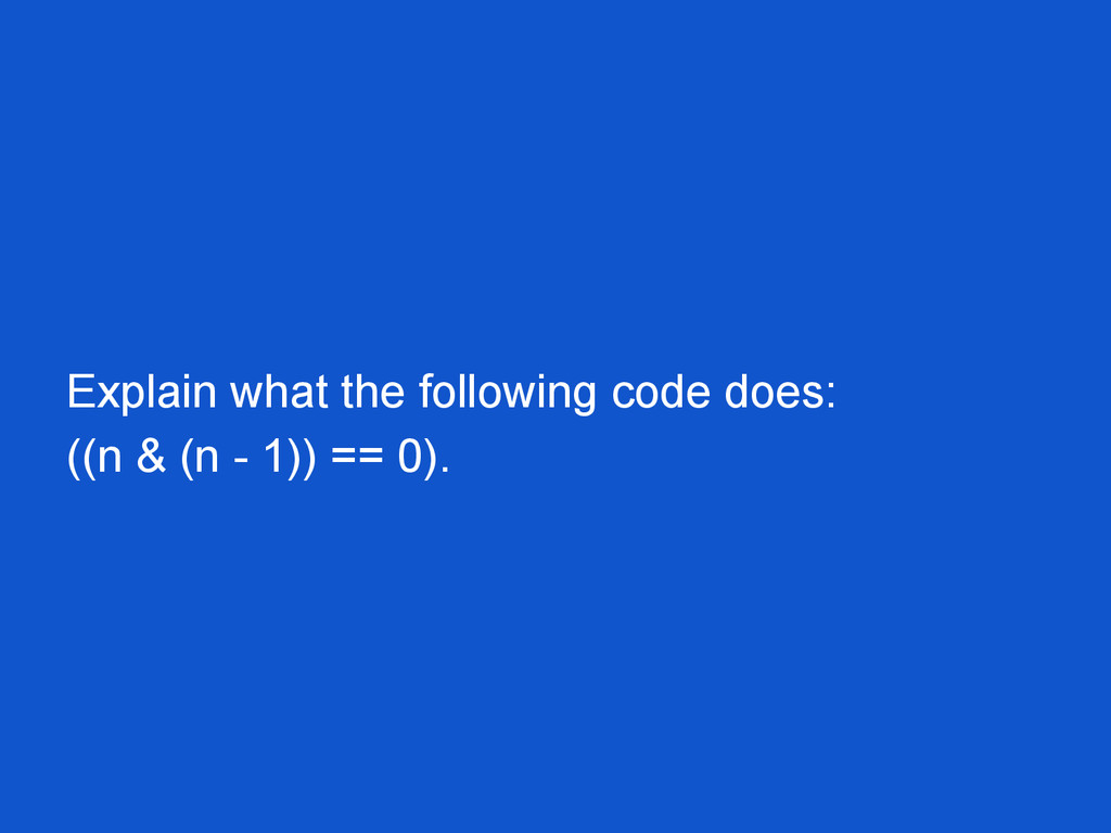 Explain what the following code does: ((n & (n ...