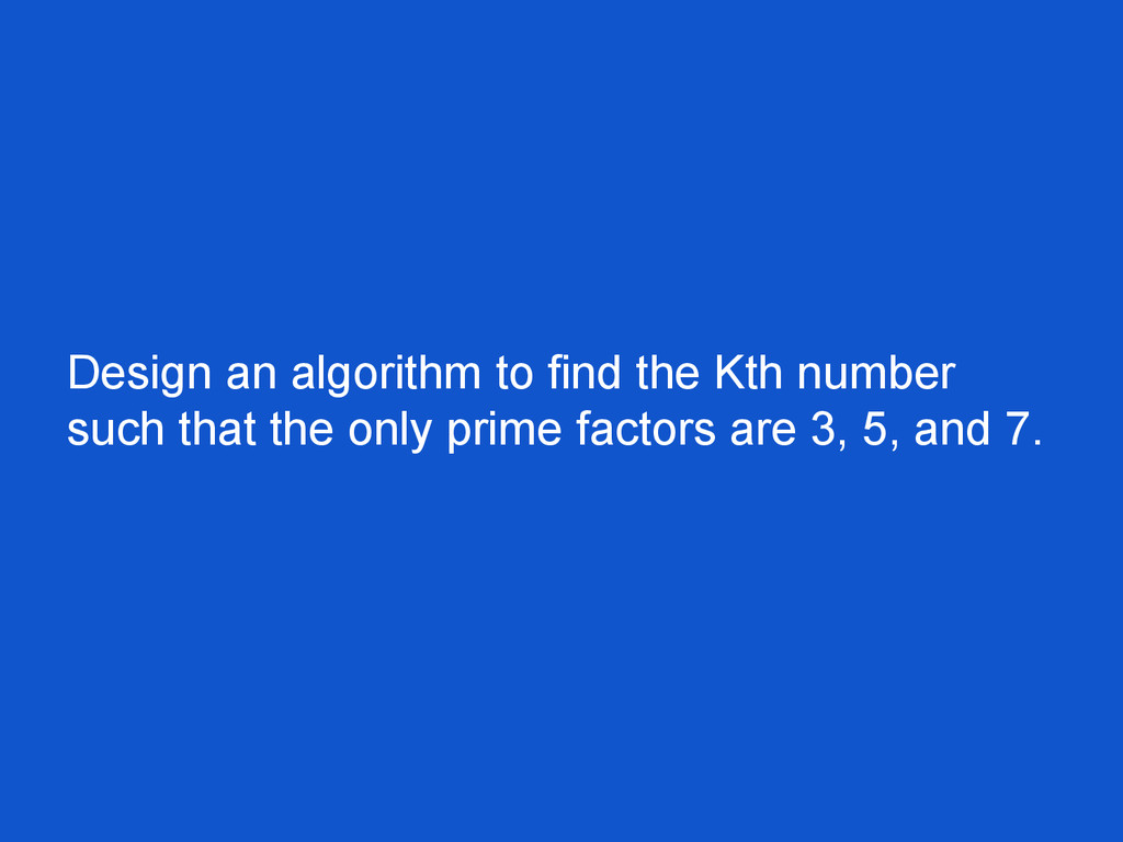 Design an algorithm to find the Kth number such...