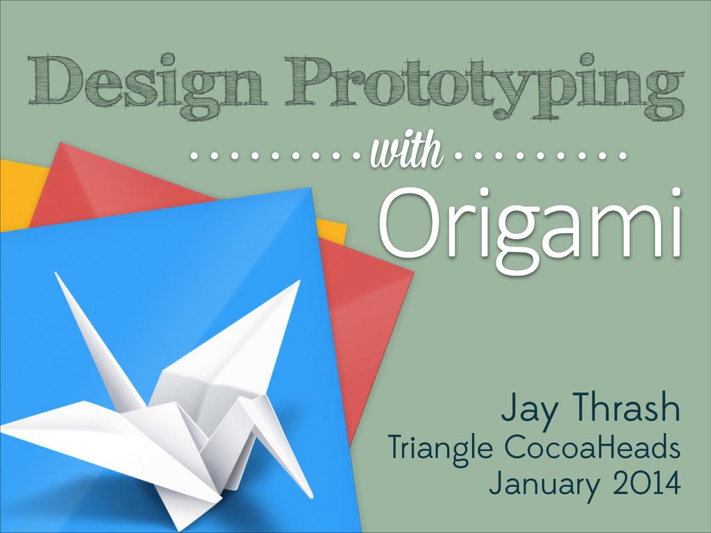 Origami Design Prototyping • • • • • • • • • wi...