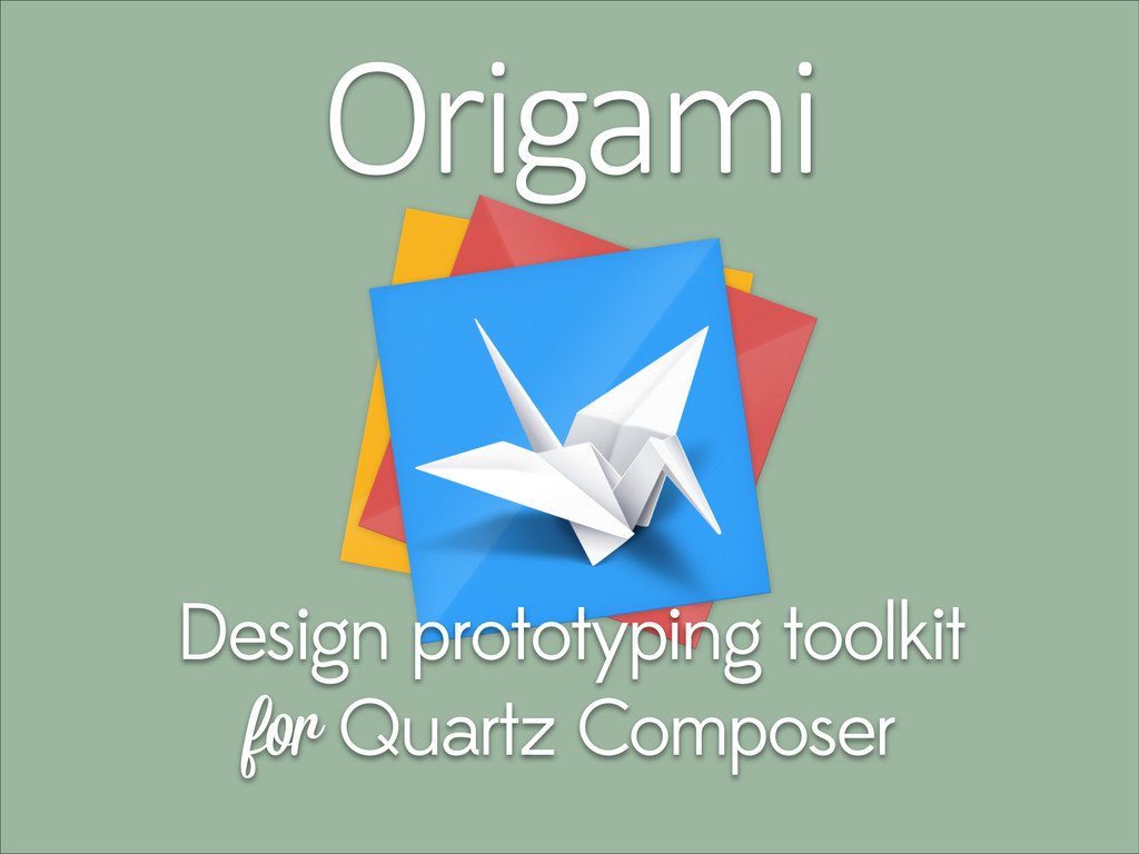 Origami Design prototyping toolkit for Quartz C...