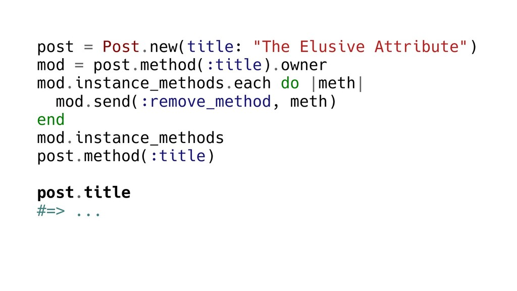"""post = Post.new(title: """"The Elusive Attribute"""")..."""