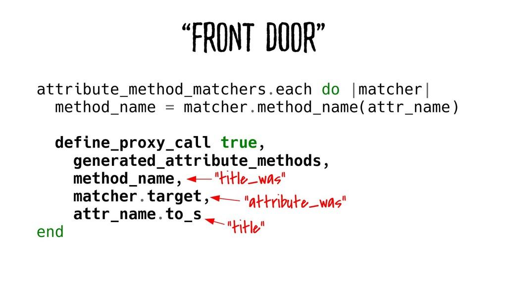 """""""Front Door"""" attribute_method_matchers.each do ..."""