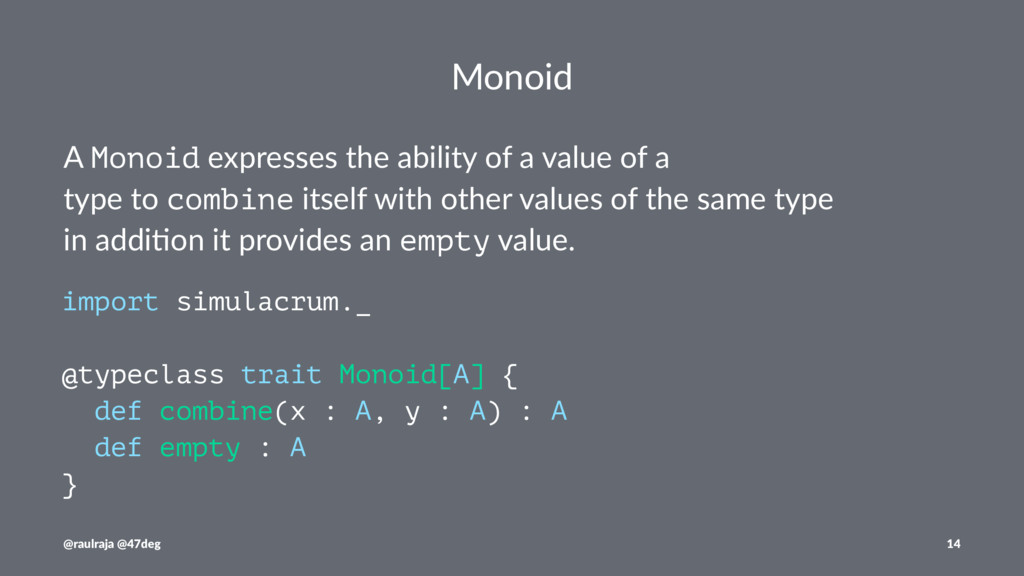 Monoid A Monoid expresses the ability of a valu...
