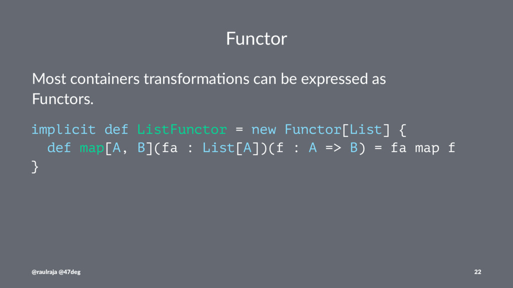 Functor Most containers transforma.ons can be e...